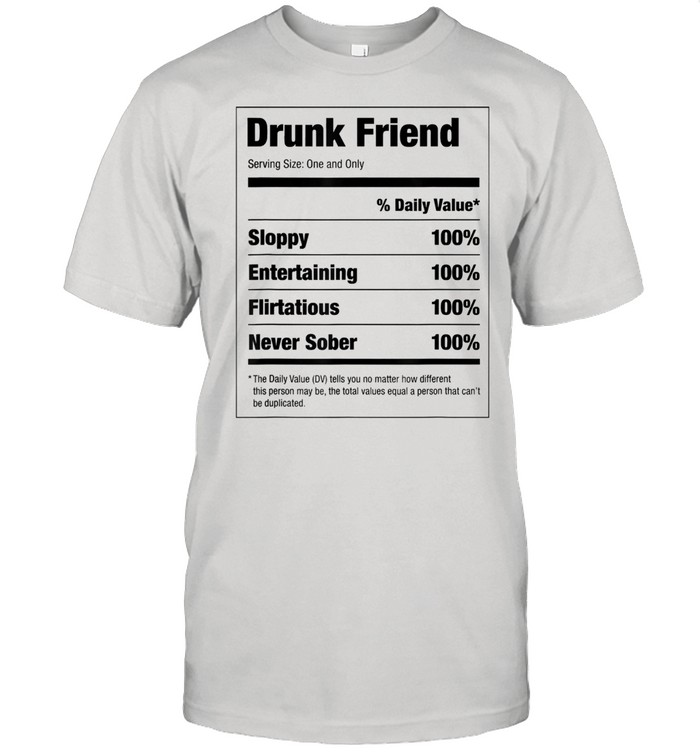 Drunk Friend Nutritional Facts  Classic Men's T-shirt