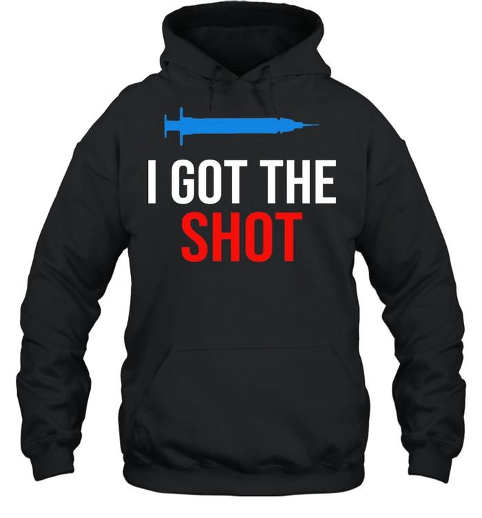 Vaccination I Got The Shot shirt Unisex Hoodie