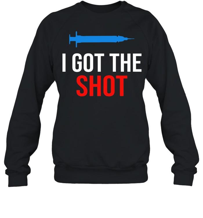 Vaccination I Got The Shot shirt Unisex Sweatshirt