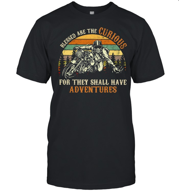Blessed Are The Curious For They Shall Have Adventures Motorcycle Vintage  Classic Men's T-shirt