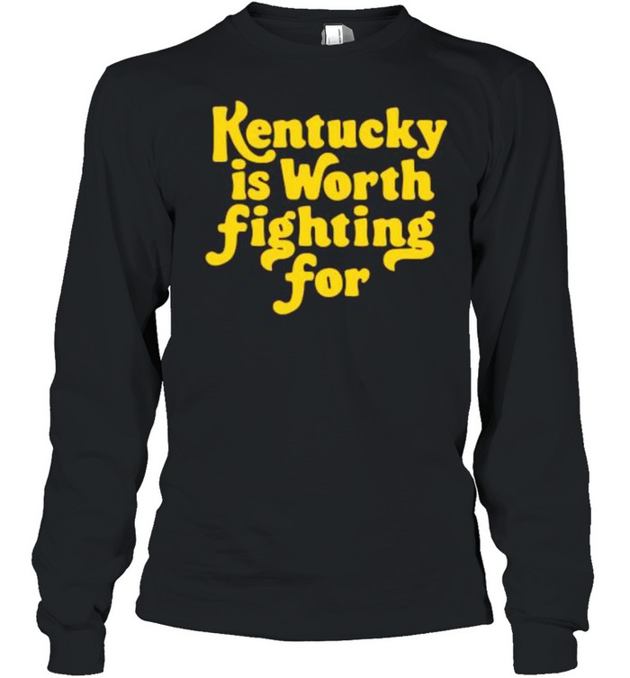 Kentucky is worth fighting for shirt Long Sleeved T-shirt