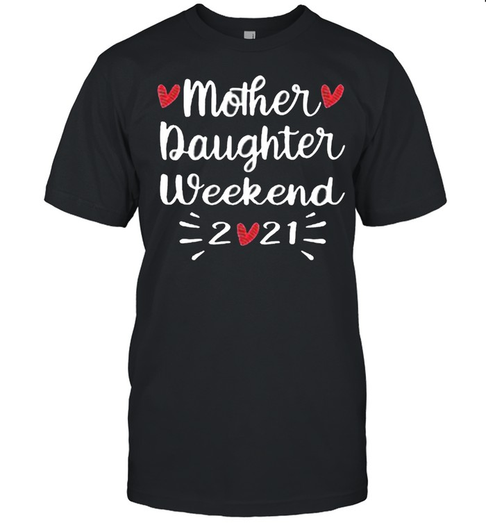 Mother Daughter Weekend 2021 shirt Classic Men's T-shirt