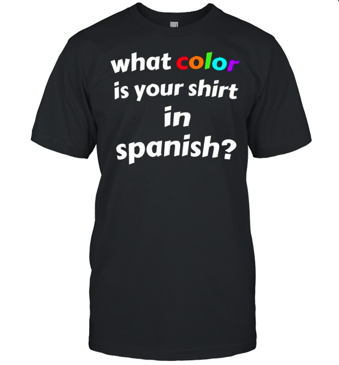 What color is your shirt in spanish shirt Classic Men's T-shirt
