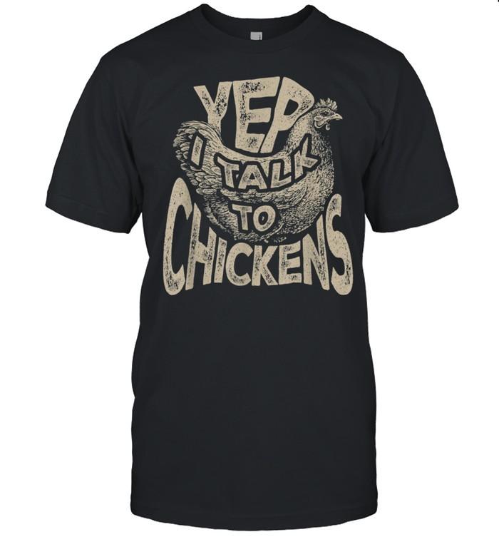 Yep I talk to Chickens shirt Classic Men's T-shirt