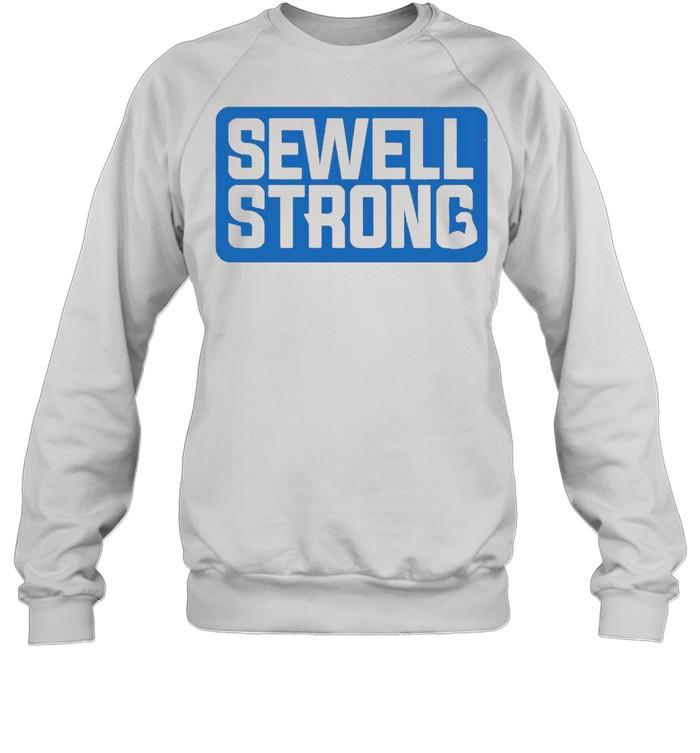 Sewell strong shirt Unisex Sweatshirt