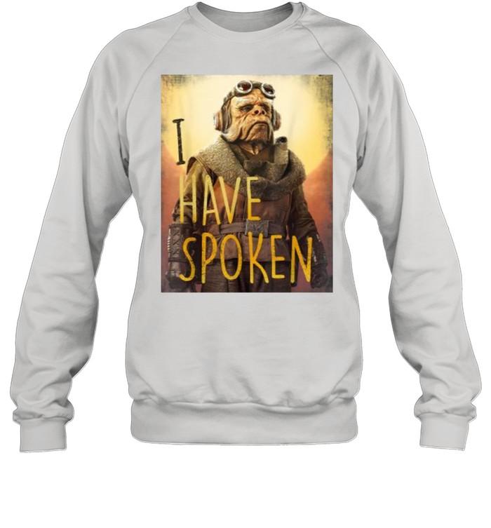 Star Wars The Mandalorian Have Spoken  Unisex Sweatshirt