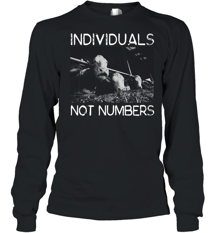 Animal Support Individuals Not Numbers T-shirt Long Sleeved T-shirt
