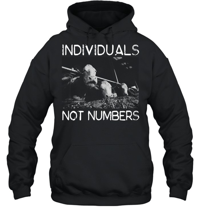 Animal Support Individuals Not Numbers T-shirt Unisex Hoodie