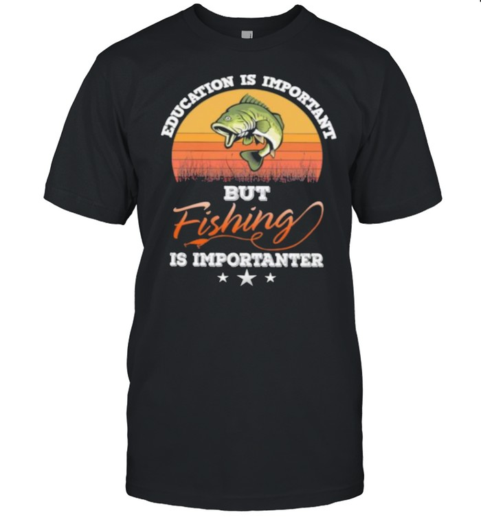 Education is important but fishing is importanter vintage shirt Classic Men's T-shirt