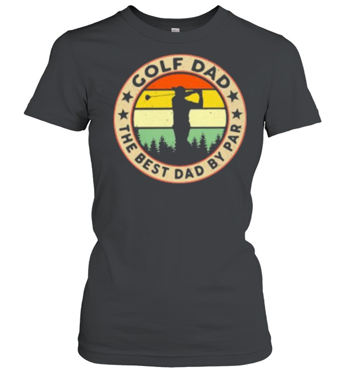 Golf Dad The Best Dad By Par Golf Vintage  Classic Women's T-shirt