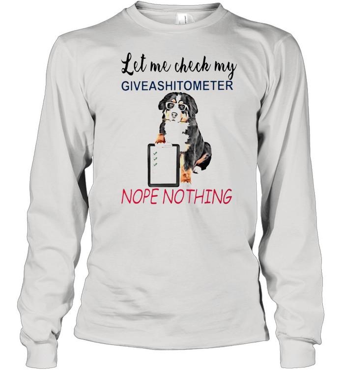 Let me check my giveashitometer nope nothing shirt Long Sleeved T-shirt