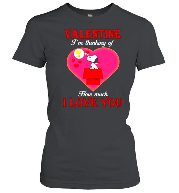 Valentine I'm Thinking Of How Much I Love You Snoopy Classic Women's T-shirt