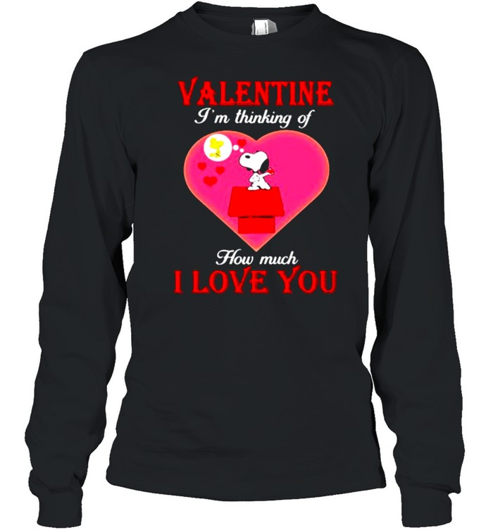 Valentine I'm Thinking Of How Much I Love You Snoopy Long Sleeved T-shirt