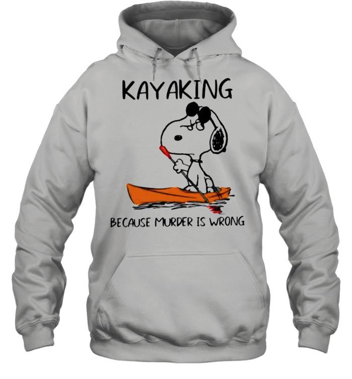Kayaking Because Murder Is Wrong Snoopy Unisex Hoodie