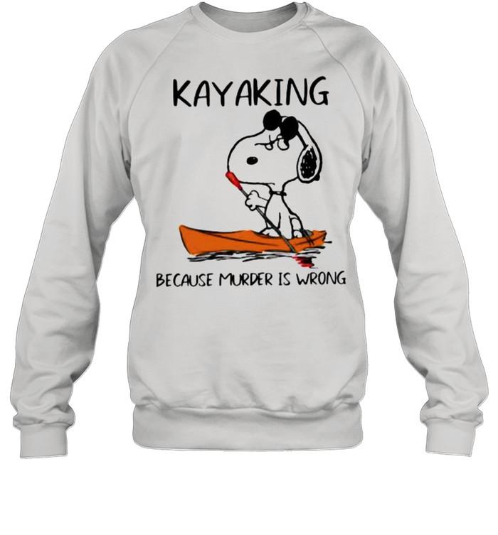 Kayaking Because Murder Is Wrong Snoopy Unisex Sweatshirt