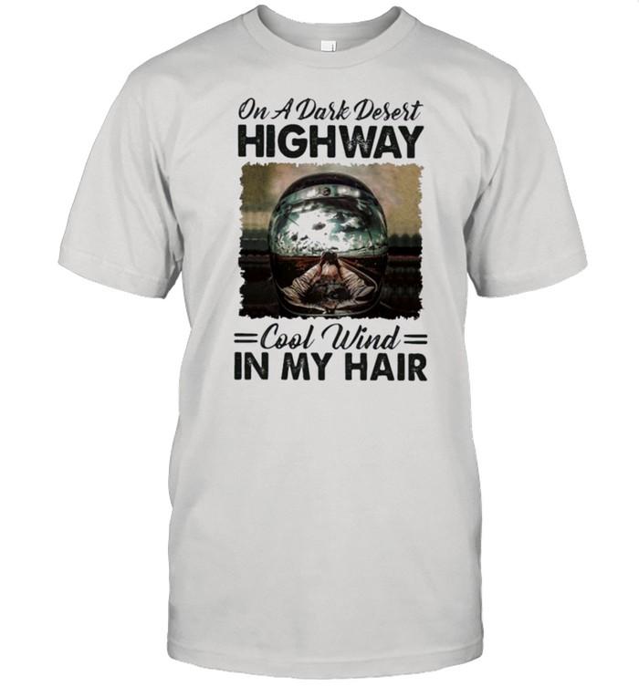On a dark desert highway cool wind in my hair t-shirt Classic Men's T-shirt