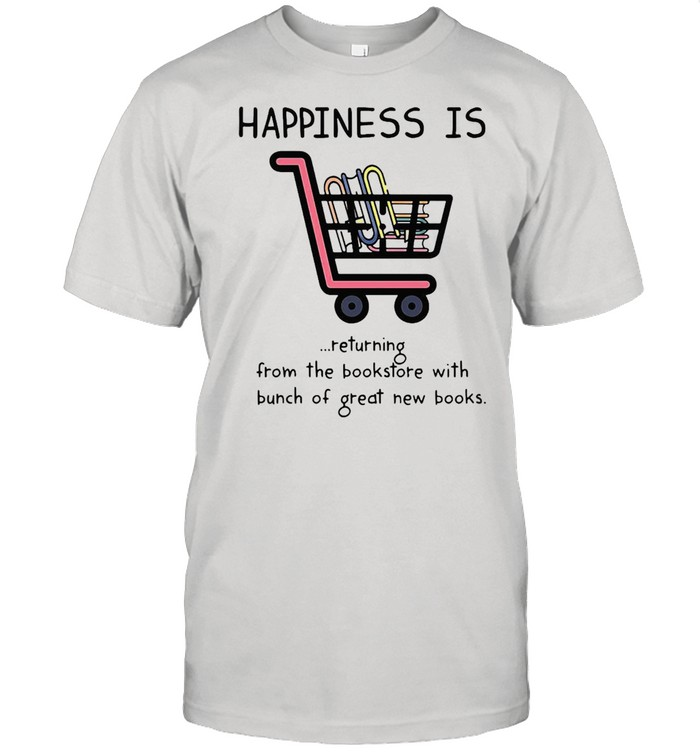 Happiness Is Book Returning From The Bookstore With A Bunch Of Great New Books T-shirt Classic Men's T-shirt