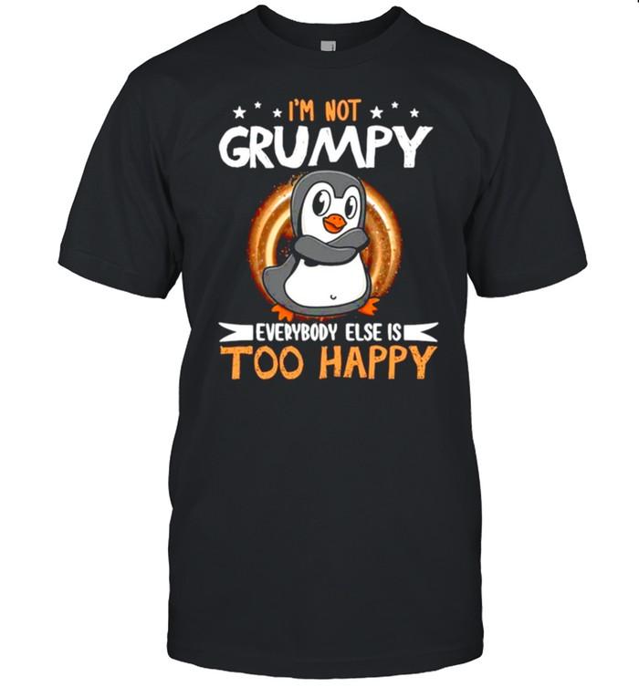 Penguin Not Grumpy Everybody Too Happy shirt Classic Men's T-shirt