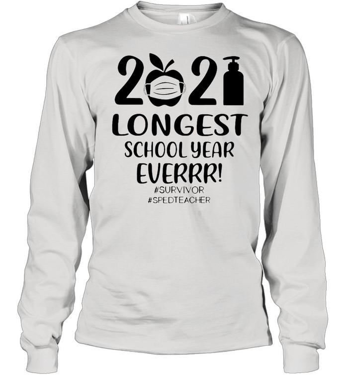 2021 Longest School Year Ever Survivor #Sped Teacher T-shirt Long Sleeved T-shirt