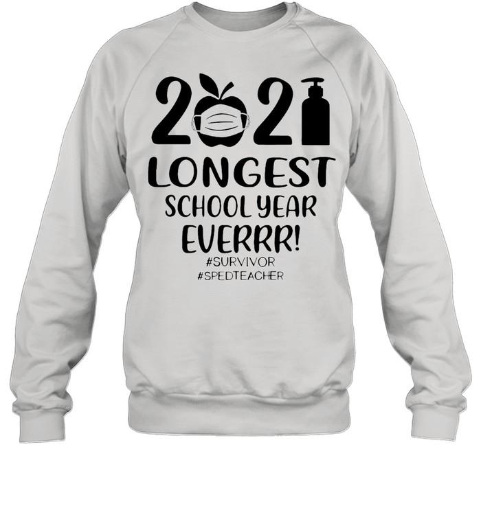 2021 Longest School Year Ever Survivor #Sped Teacher T-shirt Unisex Sweatshirt
