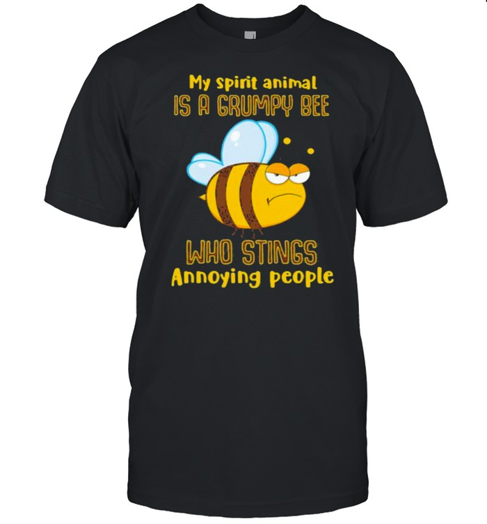 My Spirit Animal Is A Grumpy Bee Who Stings Annoying People  Classic Men's T-shirt