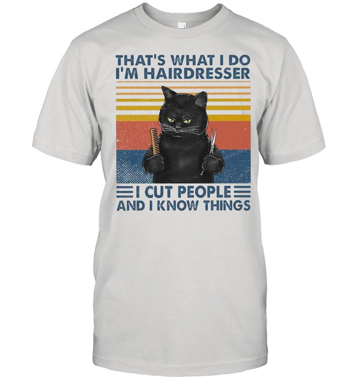 Black Cat That's What I Do I'm Hairdresser I Cut People And I Know Things Vintage shirt Classic Men's T-shirt