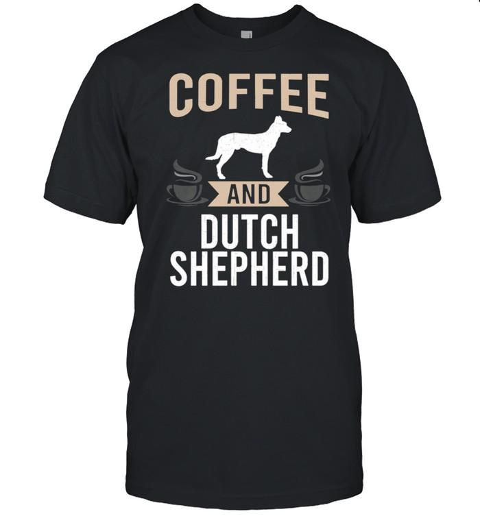 Coffee and Dutch Shepherd Dog shirt Classic Men's T-shirt