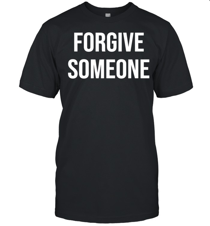 Forgive Someone Inspirational Quote Message Positive Saying shirt Classic Men's T-shirt
