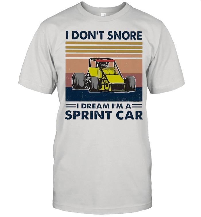 I Don't Snore I Dream I'm A Sprint Car Vintage shirt Classic Men's T-shirt
