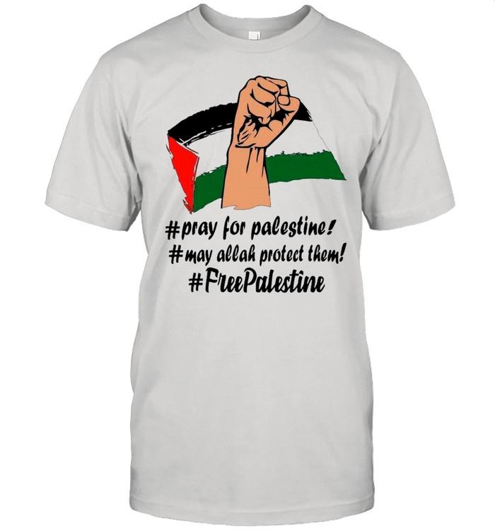 Pray For Palestine, May Allah Protect Them, Free Palestine 2021 shirt Classic Men's T-shirt