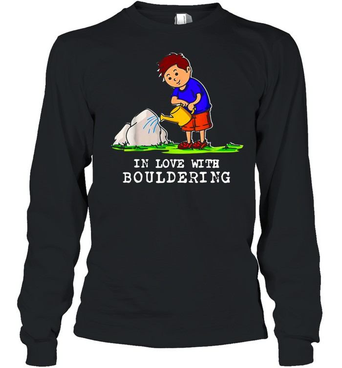Boulder Bouldering Love Rock Climbing Mounta Long Sleeved T-shirt