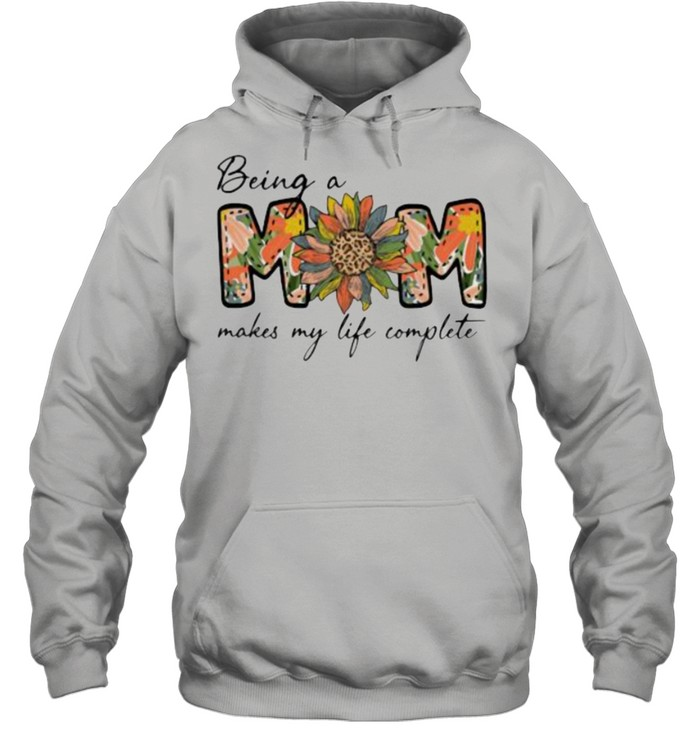 Being A Mom Makes My Life Complete Flower  Unisex Hoodie