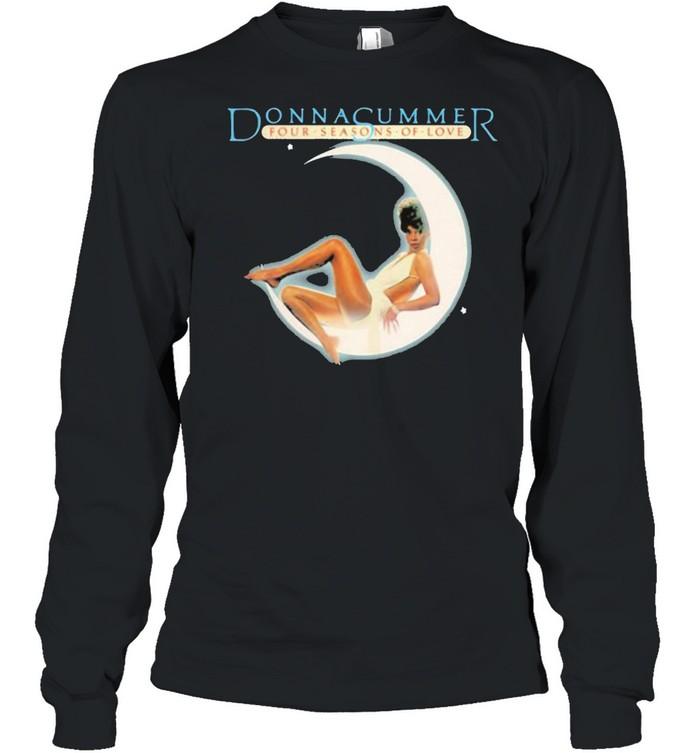 Donna summer four seasons of love moon shirt Long Sleeved T-shirt