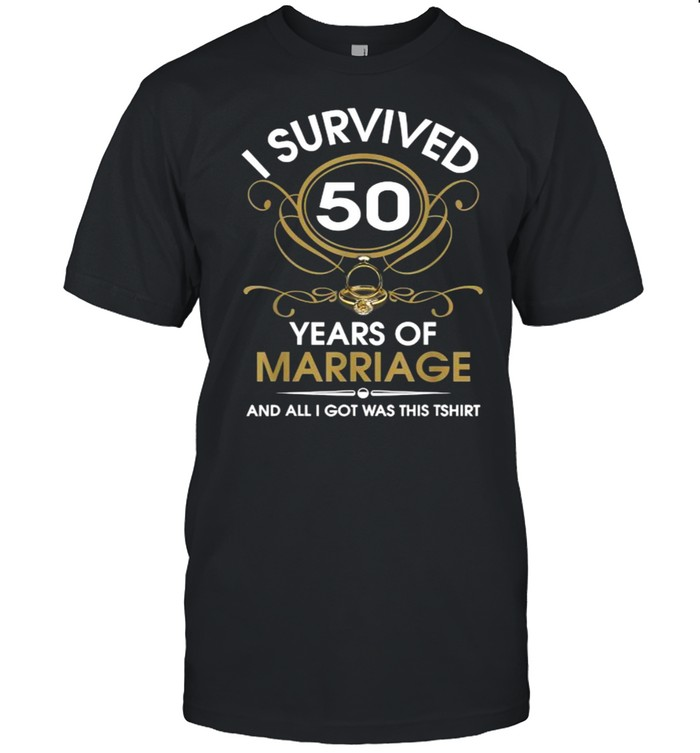 I Survived 50 Years Of Marriage 50th Wedding Anniversary T- Classic Men's T-shirt