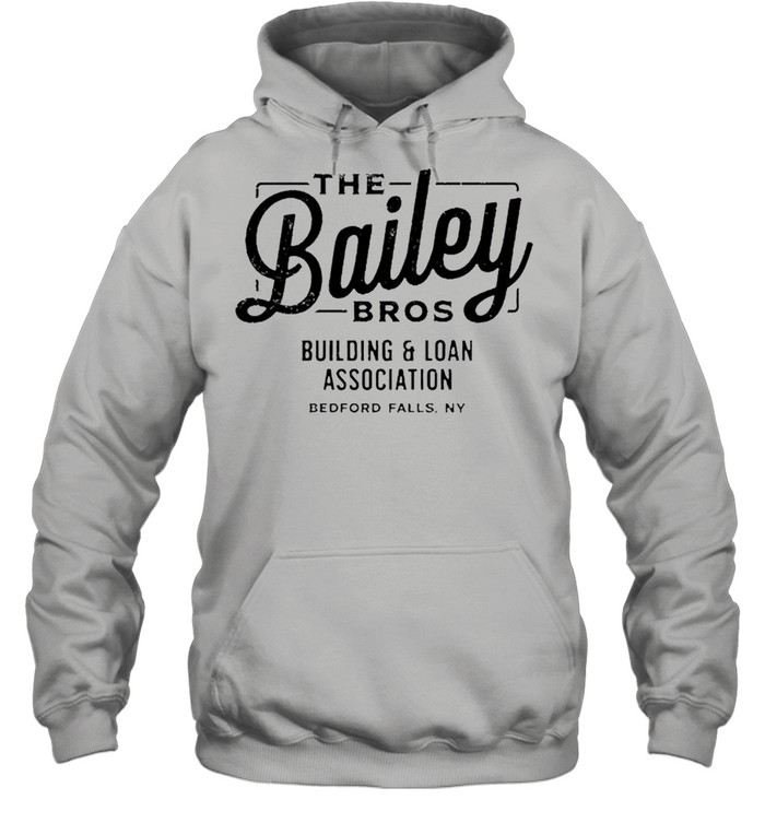 The bailey bros building and loan association shirt Unisex Hoodie