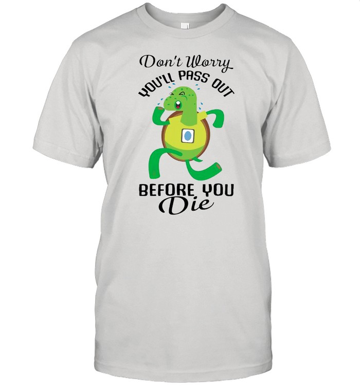 Turtle dont worry youll pass out before you die shirt Classic Men's T-shirt