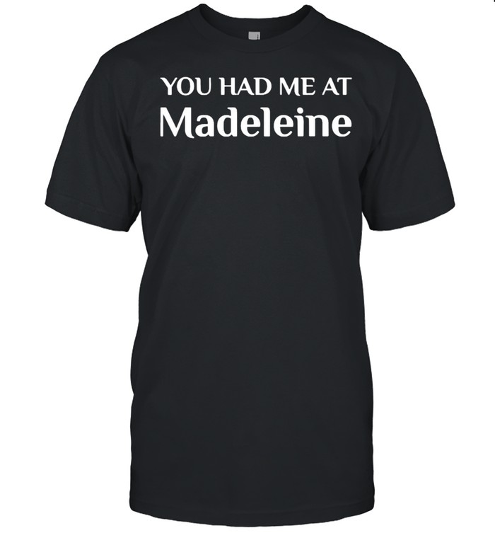 You Had Me At Madeleine French Food T- Classic Men's T-shirt