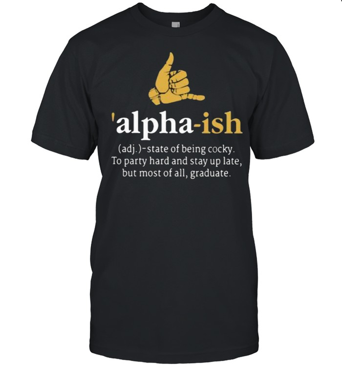 Adj Alpha ish state of being cocky shirt Classic Men's T-shirt