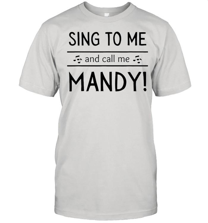 Sing to me and call me mandy shirt Classic Men's T-shirt