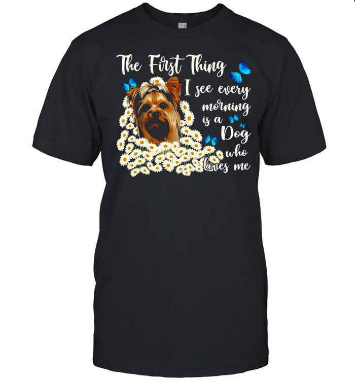 Chibi Kawaii Yorkie Dog The First Thing I See Every Morning Is A Dog Who Loves Me T-shirt Classic Men's T-shirt