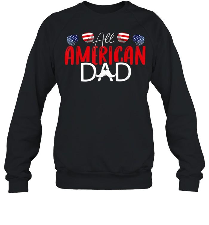 All American Dad 4th of July Fathers Day Daddy shirt Unisex Sweatshirt