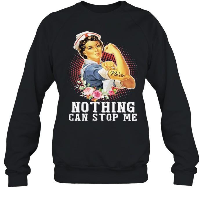 Strong women nurse nothing can stop me shirt Unisex Sweatshirt