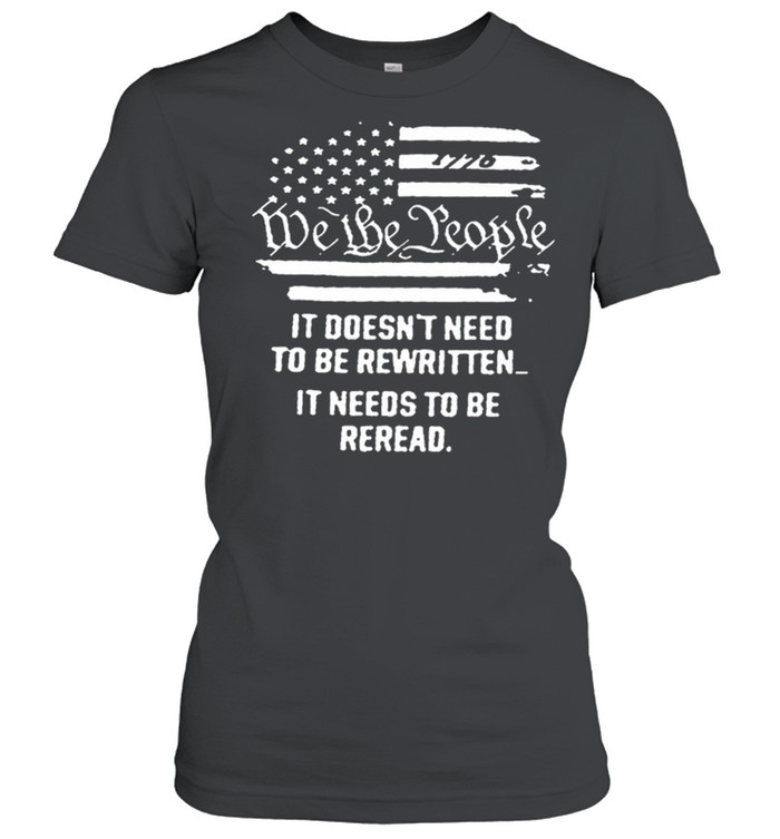 Vintage American Flag It Needs To Be Reread We The People shirt Classic Women's T-shirt