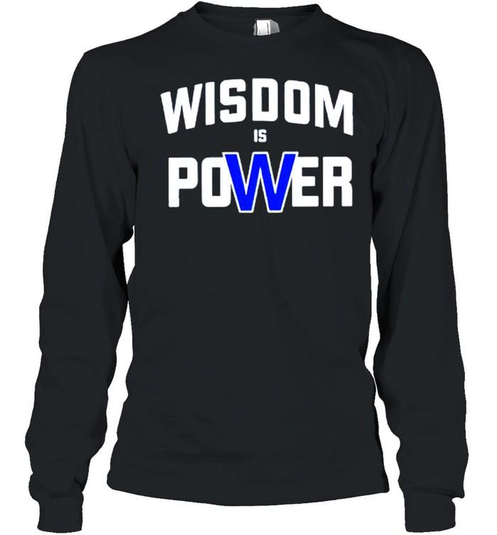 Wisdom is power shirt Long Sleeved T-shirt