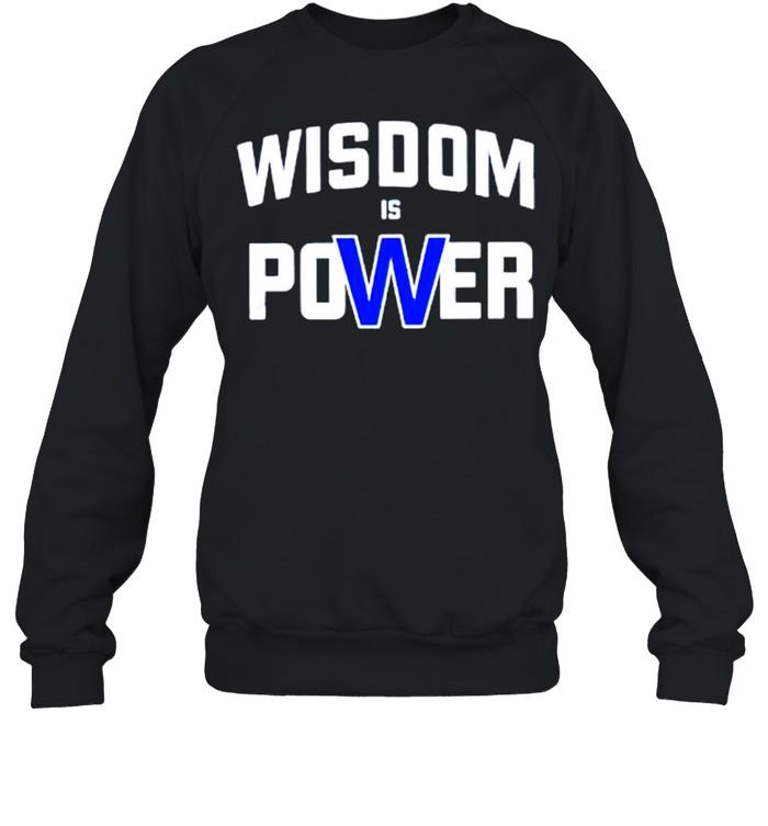 Wisdom is power shirt Unisex Sweatshirt