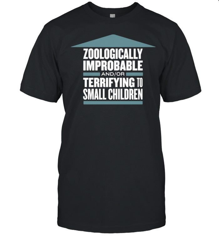 Zoologically Improbable Terrifying Small Children shirt Classic Men's T-shirt