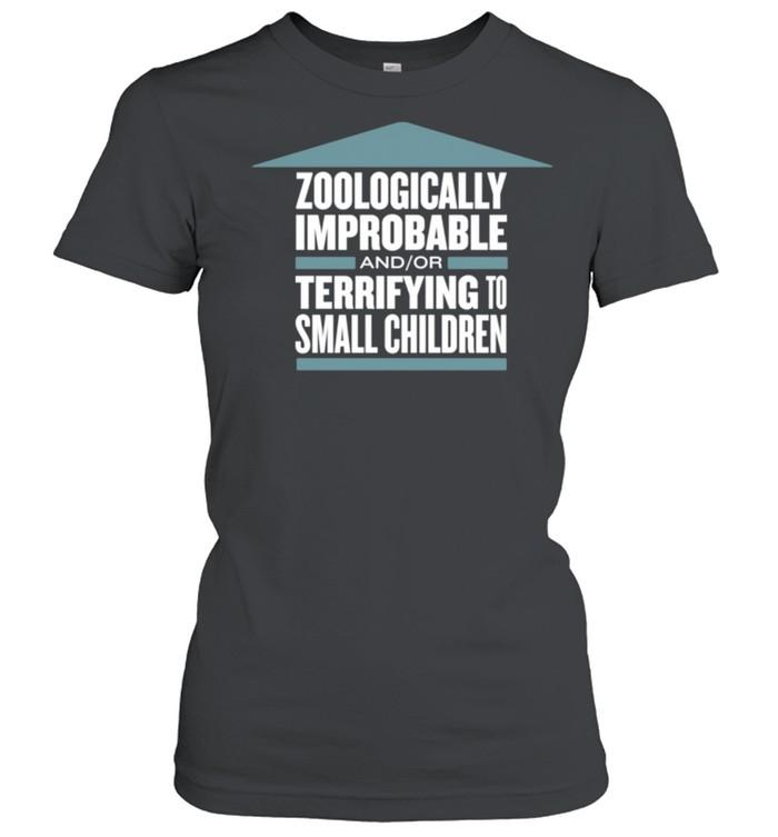 Zoologically Improbable Terrifying Small Children shirt Classic Women's T-shirt