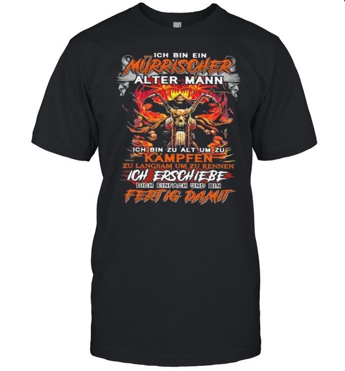 Ich Bin Ein Mürrischer Alter Mann Ich Erschiebe Fertig Damit Skull  Classic Men's T-shirt