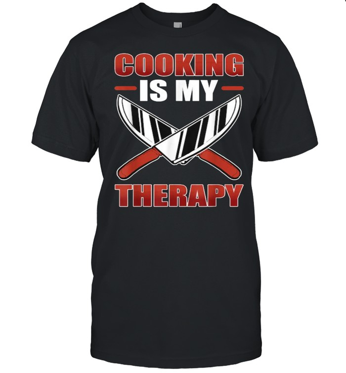 Cooking Is My Therapy Chef Cuisine T- Classic Men's T-shirt