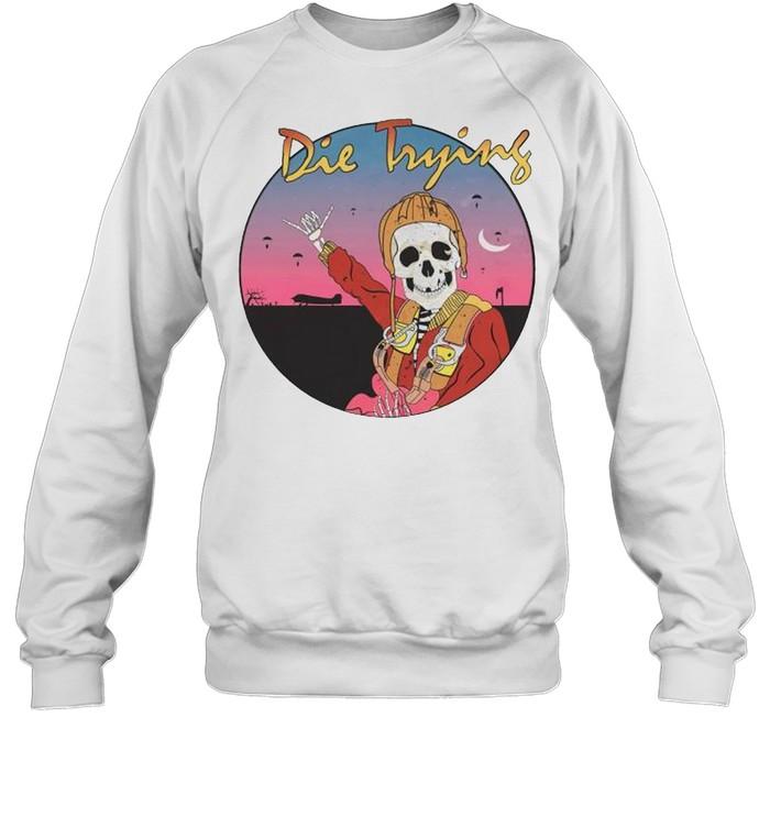 Skeleton die trying shirt Unisex Sweatshirt